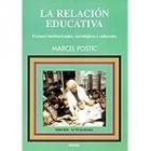 La relación educativa. Factores institucionales, sociológicos y culturales