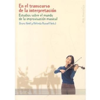 En el transcurso de la intepretación. Estudios sobre el mundo de la improvisación musical