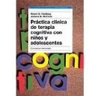 Práctica clinica de terapia  cognitiva en niños y adolescentes