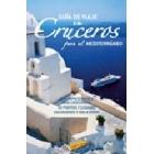 Guia de viaje en Cruceros por el Mediterráneo