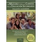 La madurez para la carrera en la educación secundaria (incluye cd)