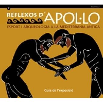 Reflexos d'Apol·lo. Espor i arqueologia a la mediterrània antiga. Guia de l'exposició
