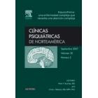 Clínicas psiquiátricas de Norteamérica. Esquizofrenia: una enfermedad compleja que necesita una atención compleja. Vol. 30 núm 3