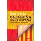 Cataluña bajo España. La opresión nacional en democracia