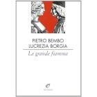 GRANDE FIAMMA. LETTERE 1503-1517