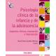 Psicología clínica de la infancia y la adolescencia : Aspectos clínicos, evaluación e intervención