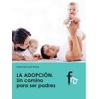 La adopción : Un camino para ser padres