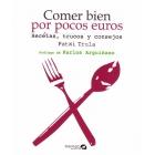 Comer bien por pocos euros. Recetas, trucos y consejos