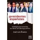 Los presidentes españoles. Personalidad y oportunidad, las claves del liderazgo político