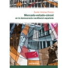Mercado-estado-cárcel en la democracia neoliberal española