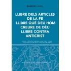 Llibre dels articles de la fe/Llibre què deu hom creure de Déu/Libre contra antichrist