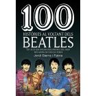 100 històries al voltant dels Beatles. Tot allò que encara desconeixes del grup més famós de tots els temps