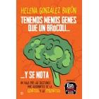 Tenemos menos genes que un brócoli? y se nota. Un viaje por las cuestiones más alucinantes de la genética y la epigenética