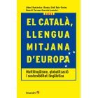 El català, llengua mitjana d'Europa. Multilingüisme, globalització i sostenibilitat lingüística