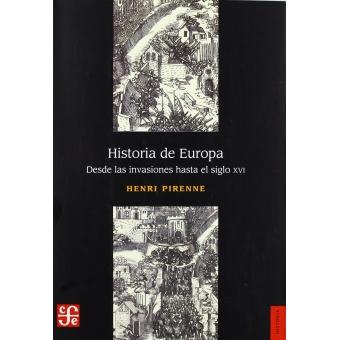 Historia de Europa. Desde las Invasiones al siglo XVI