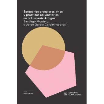 Santuarios oraculares, ritos y prácticas adivinatorias en la Hispania Antigua