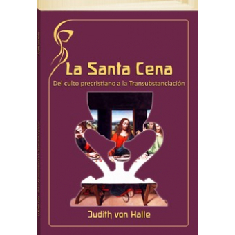 La Santa Cena: del culto precristiano a la Transubstanciación