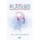 Du bist das Placebo: Bewusstsein wird Materie