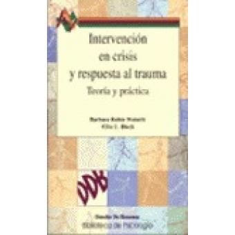 Intervención en crisis y respuesta al trauma. Teoría y práctica