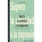 Supera la ansiedad y la depresión