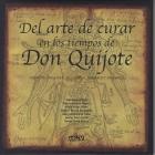 Del arte de curar en los tiempos de Don Quijote (médicos, cirujanos, boticarios, barberos y similares)
