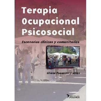 Terapia ocupacional psicosocial. Escenarios clinicos y comunitarios