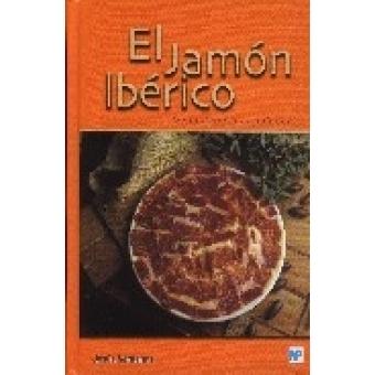 El jamón ibérico. De la dehesa al paladar