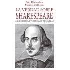 La verdad sobre Shakespeare: argumentos, evidencias y polémica