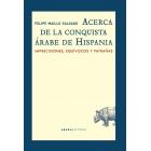 Acerca de la conquista árabe de Hispania. Imprecisiones, equívocos y patrañas