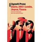 Zuric, 1917: Lenin, Joyce, Tzara. Les tres revolucions que van canviar Europa