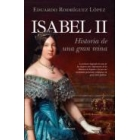 Isabel II. Historia una gran reina