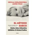 El método sueco para una crianza serena e igualitaria. Embarazo y primeros años: lo que dice la ciencia