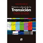 Historia cultural de la Transición. Pensamiento crítico y ficciones en literatura, cine y televisión