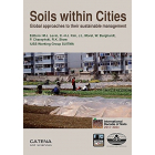 Soils within Cities: Global approaches to their sustainable management - composition, properties, and functions of soils of the urban environment