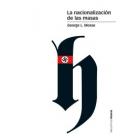 La nacionalización de las masas. Simbolísmo político y movimientos de masas en Alemania desde las Guerras Napoleónicas al Tercer Reich