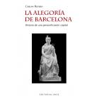 La alegoría de Barcelona. Historia de una personificación capital