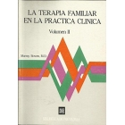 La terapia famillar en la práctica clínica. Vol. II