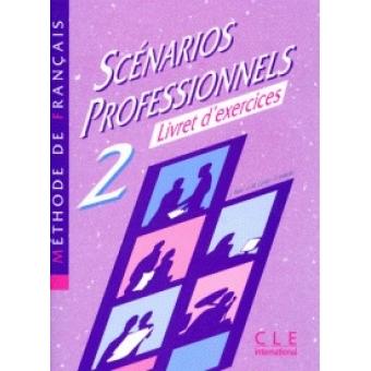 Scenarios professionnels 2. Livret d'exercices