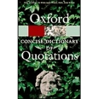 The concise Oxford dictionary quotations (revised edition)