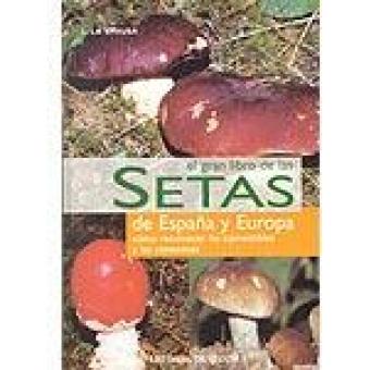 El gran libro de las setas de España y de Europa