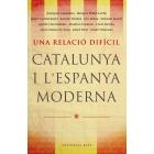 Una relació difícil. Catalunya i l'Espanya moderna