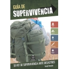 Guía de supervivencia. Su kit de supervivencia ante desastres