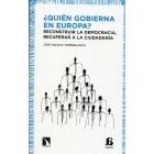 ¿Quién gobierna en Europa? Reconstruir la democracia, recuperar la ciudadanía