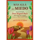Más allá del miedo. Las enseñanzas de Don Miguel Ruiz sobre la libertad y la alegría recogidas por Mary Carroll Nelson