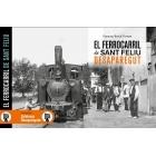 El ferrocarril de Sant Feliu desaparegut