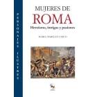 Mujeres de Roma: Heroismo, intrigas y pasiones