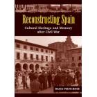 Reconstructing Spain: Cultural Heritage & Memory After Civil War