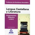 Cuerpo de Profesores de Enseñanza Secundaria. Lengua Castellana y Literatura. Programación Didáctica