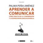 Aprender a comunicar. Cómo practicar la comprensión y la expresión en lengua española