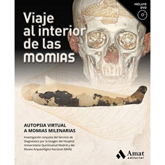 Viaje al interior de las momias. Autopsia virtual a momias milenarias